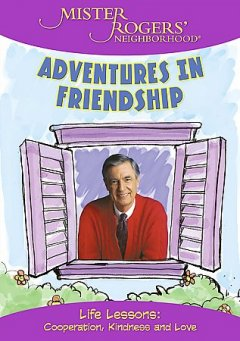 Adventures in friendship life lessons : cooperation, kindness and love cover image