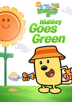 Wow! wow! Wubbzy! Wubbzy goes green cover image