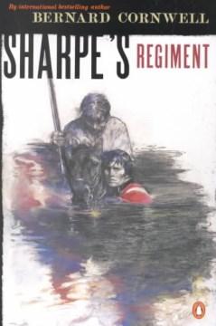 Sharpe's regiment : Richard Sharpe and the invasion of France, June to November, 1813 cover image
