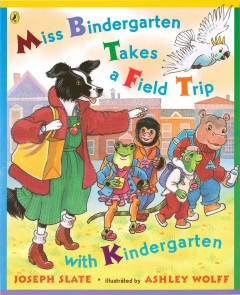 Miss Bindergarten takes a field trip with kindergarten cover image