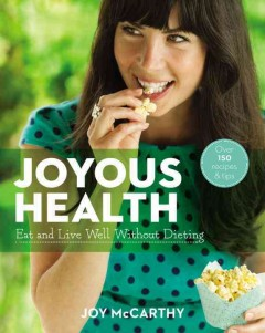 Joyous health : eat and live well without dieting cover image