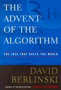 The advent of the algorithm : the idea that rules the world cover image