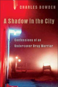 A shadow in the city : confessions of an undercover drug warrior cover image