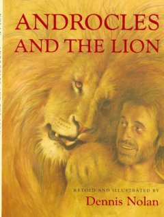 Androcles and the lion : an Aesop fable cover image