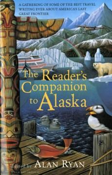 The reader's companion to Alaska cover image