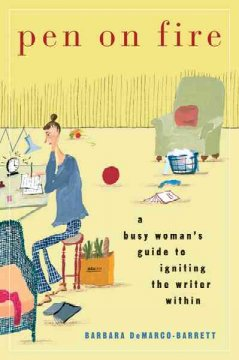 Pen on fire : a busy woman's guide to igniting the writer within cover image