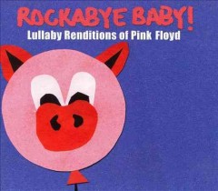 Rockabye baby! Lullaby renditions of Pink Floyd cover image