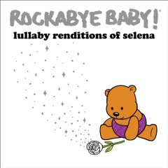 Rockabye baby! Lullaby renditions of Selena cover image