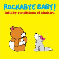 Rockabye baby! Lullaby renditions of Shakira cover image