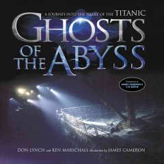 Ghosts of the abyss : a journey into the heart of the Titanic cover image