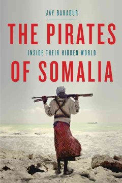 The pirates of Somalia : inside their hidden world cover image