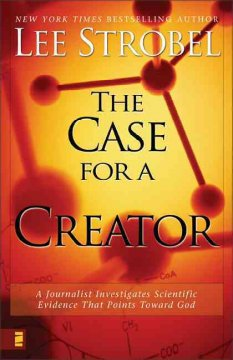 The case for a Creator : a journalist investigates scientific evidence that points toward God cover image