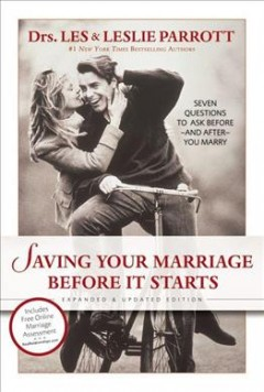 Saving your marriage before it starts : seven questions to ask before--and after-- you marry cover image