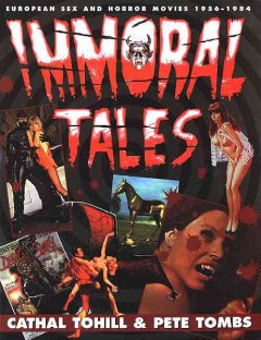 Immoral tales : European sex & horror movies 1956-1984 cover image