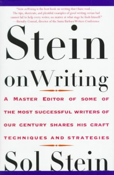 Stein on writing : a master editor of some of the most successful writers of our century shares his craft techniques and strategies cover image