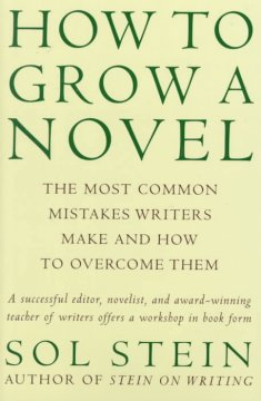 How to grow a novel : the most common mistakes writers make and how to overcome them cover image