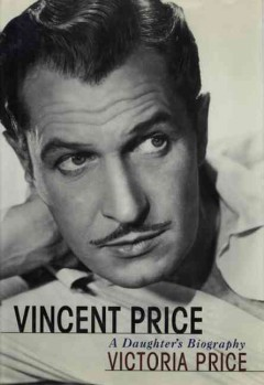 Vincent Price : a daughter's biography cover image