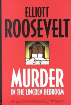 Murder in the Lincoln bedroom : an Eleanor Roosevelt mystery cover image