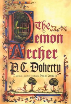 The demon archer : a medieval mystery featuring Hugh Corbett cover image