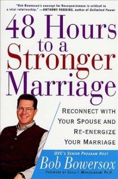 48 hours to a stronger marriage : reconnect with your spouse and re-energize your marriage cover image