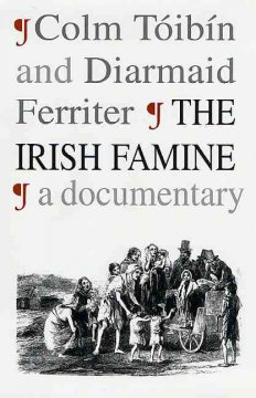 The Irish famine : a documentary cover image