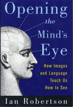 Opening the mind's eye : how images and language teach us how to see cover image