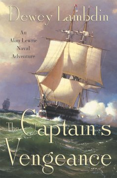 The captain's vengeance : an Alan Lewrie naval adventure cover image