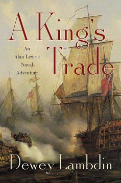 A King's trade : an Alan Lewrie naval adventure cover image