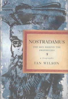 Nostradamus : the man behind the prophecies cover image
