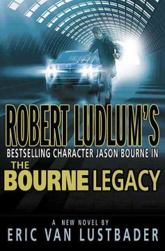 Robert Ludlum's Jason Bourne in The Bourne legacy cover image