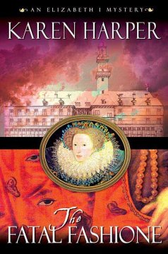 The fatal fashione : an Elizabeth I mystery cover image