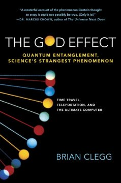 The God effect : quantum entanglement, science's strangest phenomenon cover image