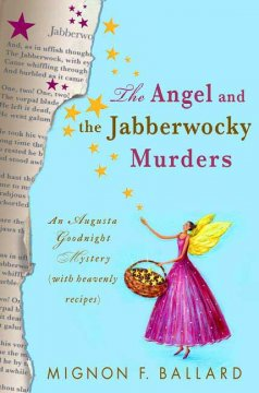 The angel and the Jabberwocky murders : an Augusta Goodnight mystery (with heavenly recipes) cover image