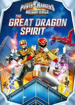 Power Rangers Megaforce. The great dragon spirit cover image