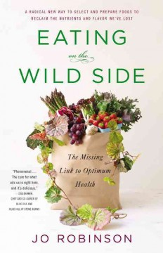 Eating on the wild side : the missing link to optimum health cover image