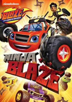 Blaze and the monster machines. Ninja Blaze cover image