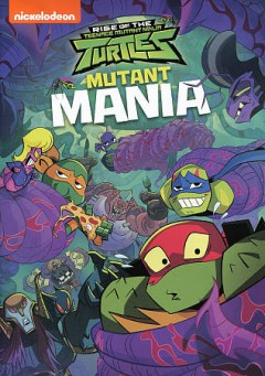 Rise of the Teenage Mutant Ninja Turtles. Mutant mania cover image