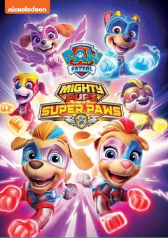 Paw Patrol. Mighty pups super paws cover image