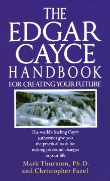 The Edgar Cayce handbook for creating your future cover image