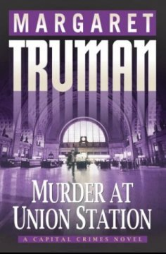 Murder at Union Station :  a capital crimes novel cover image