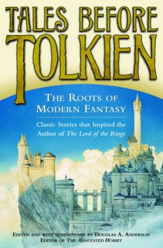 Tales before Tolkien : the roots of modern fantasy cover image