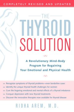 The thyroid solution : a revolutionary mind-body program for regaining your emotional and physical health cover image