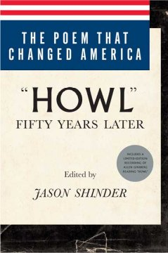 "The poem that changed America : ""Howl"" fifty years later cover image"