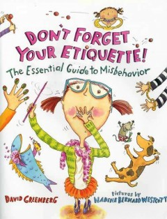 Don't forget your etiquette! : the essential guide to misbehavior cover image