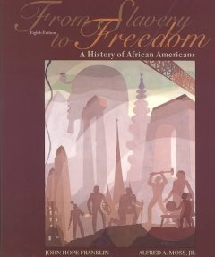 From slavery to freedom : a history of African Americans cover image