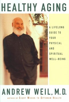 Healthy aging : a lifelong guide to your physical and spiritual well-being cover image