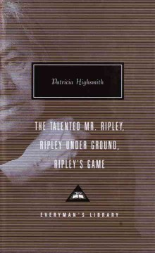 The talented Mr. Ripley ; Ripley under ground ; Ripley's game cover image