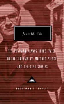 The postman always rings twice ; Double indemnity ; Mildred Pierce ; and selected stories cover image