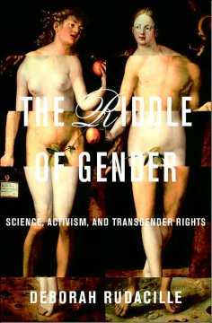 The riddle of gender : science, activism, and transgender rights cover image