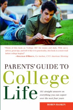 Parents' guide to college life : 181 straight answers on everything you can expect over the next four years cover image
